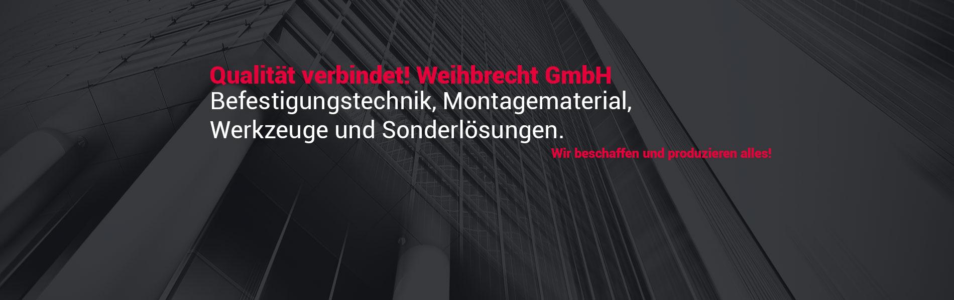 Weihbrecht GmbH. Qualität verbindet!